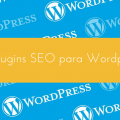 15 plugins seo para wordpress