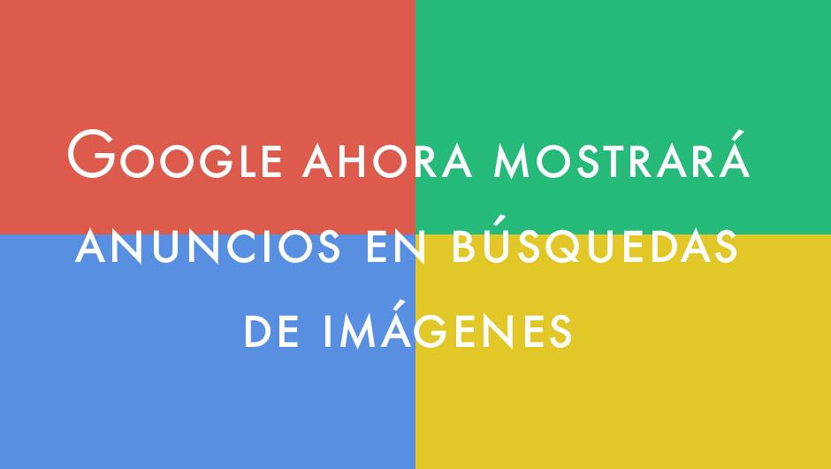 Google mostrará anuncios en búsqueda de imágenes