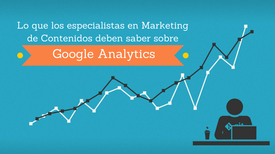 marketing de contenidos y google analytics